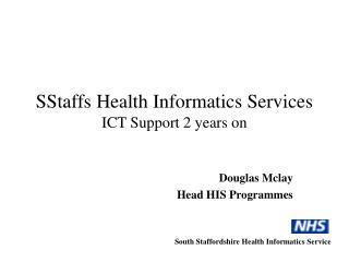 SStaffs Health Informatics Services ICT Support 2 years on