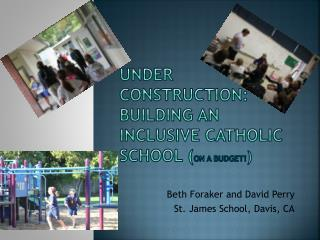 Under Construction: Building an Inclusive Catholic School ( on a budget! )