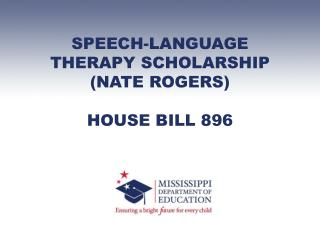 SPEECH-LANGUAGE  THERAPY SCHOLARSHIP (NATE ROGERS) HOUSE BILL 896