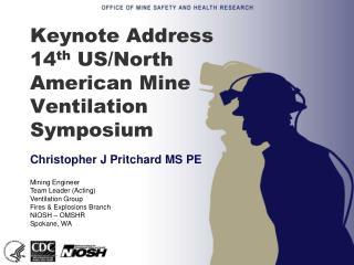 Keynote Address 14 th  US/North American Mine Ventilation Symposium