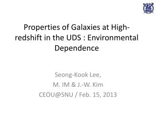 Properties of Galaxies at High- redshift  in the UDS : Environmental Dependence