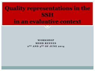 Quality representations in the SSH in an evaluative context