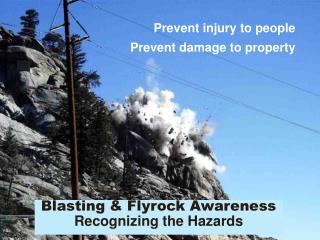 Blasting & Flyrock Awareness Recognizing the Hazards