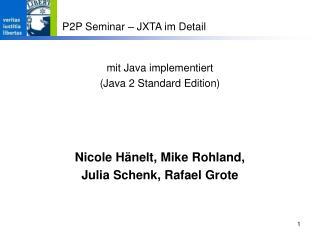 mit Java implementiert (Java 2 Standard Edition)
