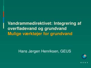 Vandrammedirektivet: Integrering af overfladevand og grundvand Mulige værktøjer for grundvand