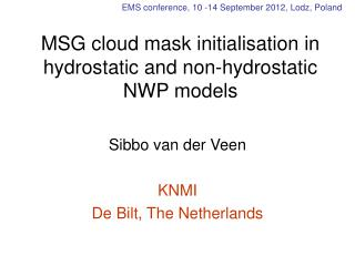 MSG cloud mask initialisation in hydrostatic and non-hydrostatic NWP models