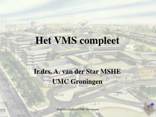 Het VMS compleet