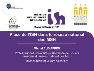 Place de l'ISH dans le réseau national des MSH