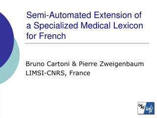 Semi-Automated Extension of a Specialized Medical Lexicon for French