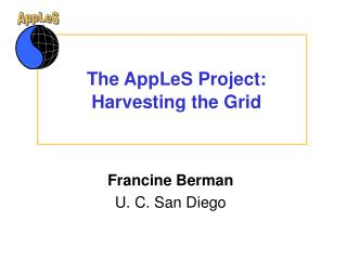 The AppLeS Project:  Harvesting the Grid