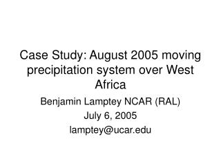 Case Study: August 2005 moving precipitation system over West Africa