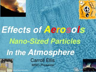 Effects of  A e r o s o l s     Nano-Sized Particles In the  Atmosphere