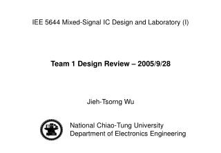 Team 1 Design Review – 2005/9/28