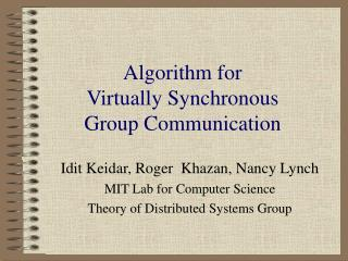 Algorithm for  Virtually Synchronous  Group Communication
