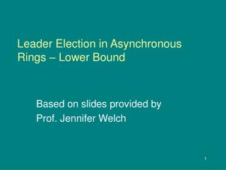 Leader Election in Asynchronous Rings � Lower Bound