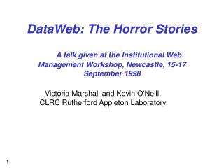 Victoria Marshall and Kevin O'Neill,  CLRC Rutherford Appleton Laboratory