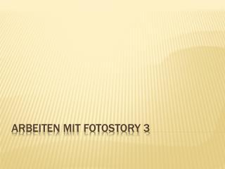Arbeiten mit Fotostory 3