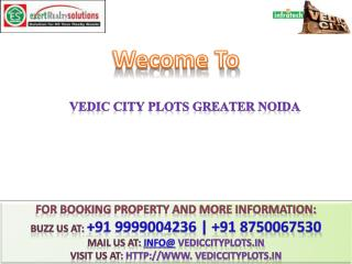 Vedic City @  91 9999004236 @@ Vedic City Plots