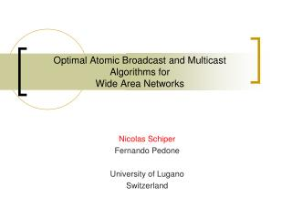 Optimal Atomic Broadcast and Multicast Algorithms for Wide Area Networks