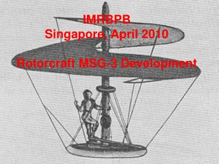 IMRBPB Singapore, April 2010 Rotorcraft MSG-3 Development