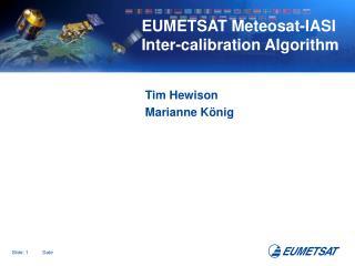 EUMETSAT Meteosat-IASI Inter-calibration Algorithm