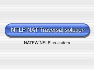 NTLP NAT Traversal solution