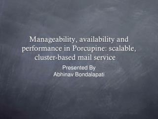 Manageability, availability and performance in Porcupine: scalable, cluster-based mail service