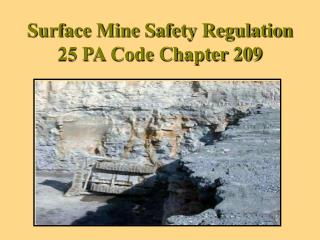 Surface Mine Safety Regulation 25 PA Code Chapter 209