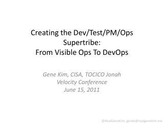 Creating the Dev/Test/PM/Ops Supertribe:  From Visible Ops To DevOps