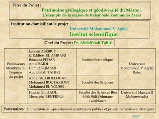 Institution domiciliant le projet   :  Université Mohammed V Agdal Institut scientifique