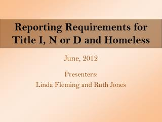 Reporting Requirements for  Title I, N or D and Homeless