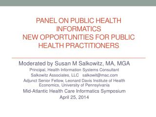Panel on Public Health Informatics New  Opportunities for Public Health Practitioners