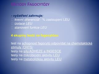 test na  schopnost fagocytů odpovídat na chemotaktické stimuly /CHTS/