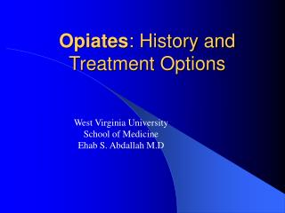 Opiates : History and Treatment Options