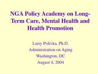 NGA Policy Academy on Long-Term Care, Mental Health and Health Promotion