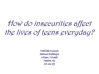 How do insecurities affect the lives of teens everyday?