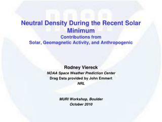 Rodney Viereck NOAA Space Weather Prediction Center Drag Data provided by John Emmert NRL