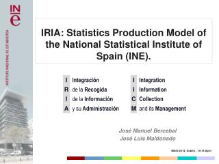 IRIA: Statistics Production Model of the National Statistical Institute of Spain (INE).