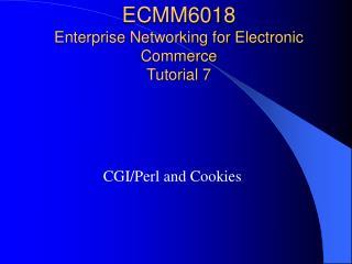 ECMM6018 Enterprise Networking for Electronic Commerce Tutorial 7