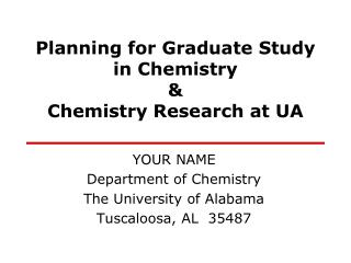 Planning for Graduate Study in Chemistry & Chemistry Research at UA