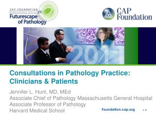 Consultations  in Pathology Practice:   Clinicians &  Patients