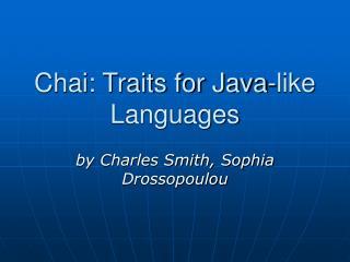Chai: Traits for Java-like Languages