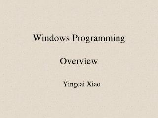 Windows Programming  Overview