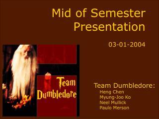 Mid of Semester Presentation 03-01-2004