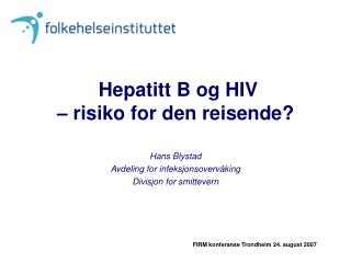 Hepatitt B og HIV  – risiko for den reisende?