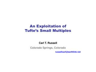 An Exploitation of Tufte's Small Multiples