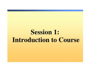 Session  1: Introduction to Course