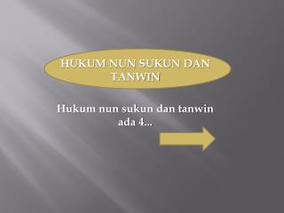 HUKUM NUN SUKUN DAN TANWIN Hukum nun sukun dan tanwin ada 4...