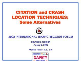 CITATION and CRASH LOCATION TECHNIQUES: Some Alternatives