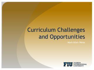 Curriculum Challenges and Opportunities